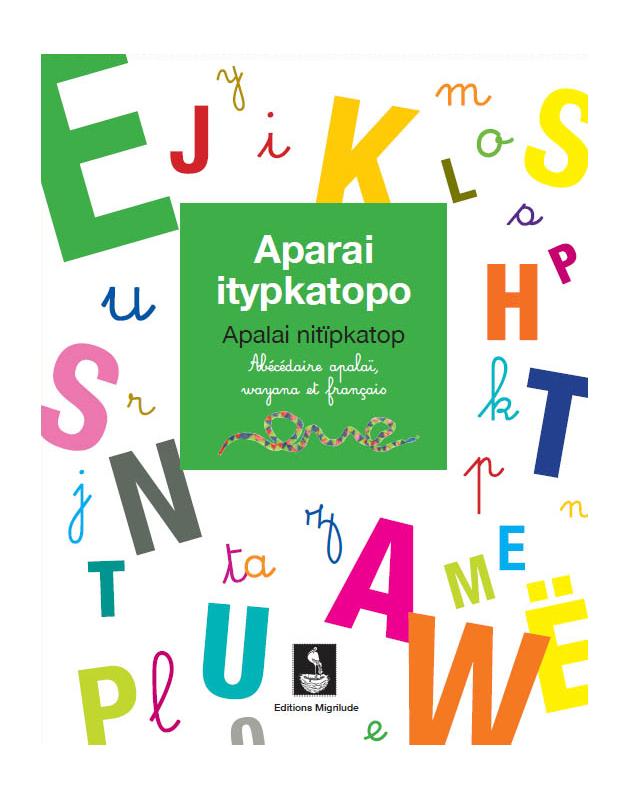 Abecedaire Trilingue Wayana Apalai Francais